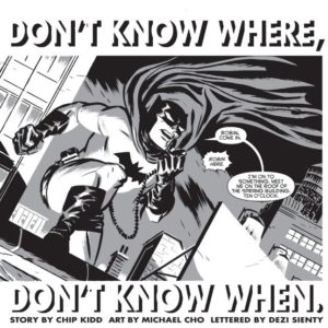 Chip Kidd presents: 'Don't Know Where, Don't Know When: Creating a Classic Batman and Robin story